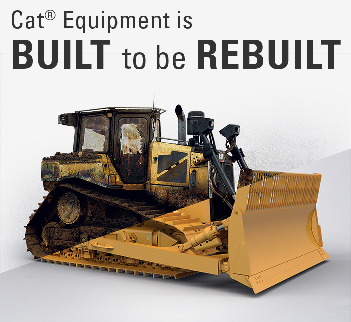 Cat Equipment is built to be rebuilt.